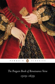 The Penguin Book of Renaissance Verse : 1509-1659, Paperback / softback Book