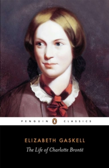 The Life of Charlotte Bronte, Paperback / softback Book