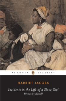 Incidents in the Life of a Slave Girl : Written by Herself, Paperback Book