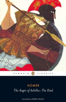 The Anger of Achilles : The Iliad, Paperback Book