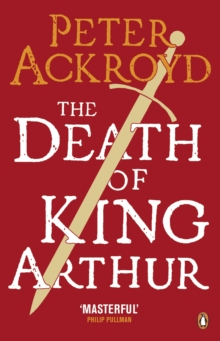 The Death of King Arthur : The Immortal Legend, Paperback Book