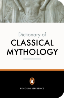 The Penguin Dictionary of Classical Mythology, Paperback Book
