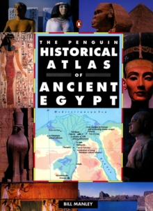 The Penguin Historical Atlas of Ancient Egypt, Paperback Book