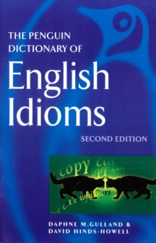 The Penguin Dictionary of English Idioms, Paperback / softback Book