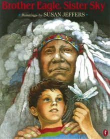 Brother Eagle, Sister Sky : A Message from Chief Seattle, Paperback Book