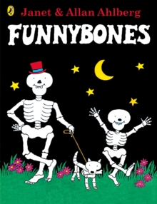 Funnybones : 40th Anniversary Edition with a glow-in-the-dark cover, Paperback / softback Book