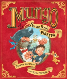 Mungo and the Picture Book Pirates, Paperback Book