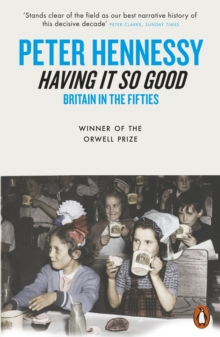 Having it So Good : Britain in the Fifties, Paperback Book