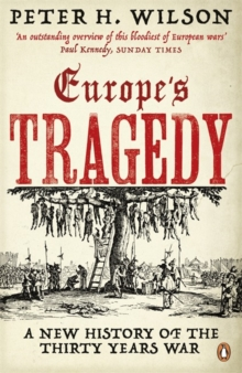 Europe's Tragedy : A New History of the Thirty Years War, Paperback / softback Book