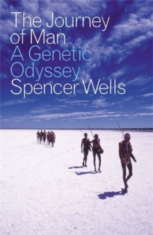 The Journey of Man : A Genetic Odyssey, Paperback Book