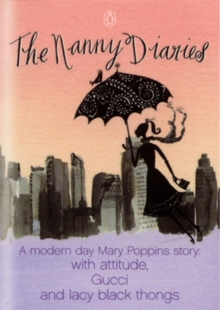 The Nanny Diaries : A Novel, Paperback / softback Book