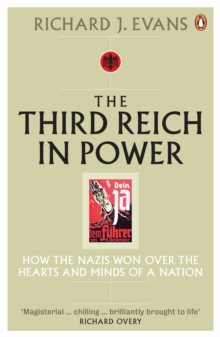 The Third Reich in Power, 1933 - 1939 : How the Nazis Won Over the Hearts and Minds of a Nation, Paperback / softback Book