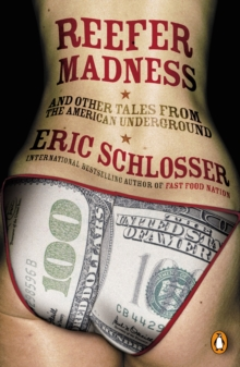 Reefer Madness : ...and Other Tales from the American Underground, Paperback Book
