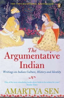 The Argumentative Indian : Writings on Indian History, Culture and Identity, Paperback Book