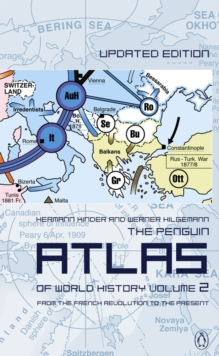 The Penguin Atlas of World History : From the French Revolution to the Present, Paperback Book