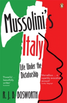 Mussolini's Italy : Life Under the Dictatorship, 1915-1945, Paperback Book