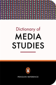 The Penguin Dictionary of Media Studies, Paperback Book