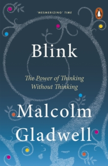 Blink : The Power of Thinking Without Thinking, Paperback / softback Book