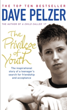 The Privilege of Youth : The Inspirational Story of a Teenager's Search for Friendship and Acceptance, Paperback Book