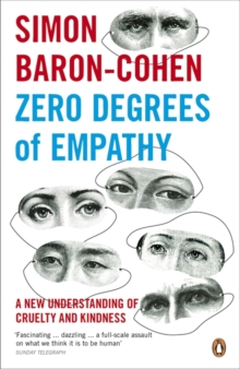 Zero Degrees of Empathy : A New Theory of Human Cruelty and Kindness, Paperback Book