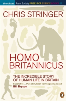 Homo Britannicus : The Incredible Story of Human Life in Britain, Paperback Book