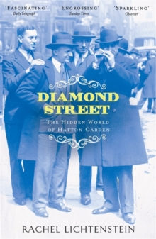 Diamond Street : The Hidden World of Hatton Garden, Paperback Book