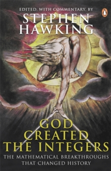 God Created the Integers : The Mathematical Breakthroughs That Changed History, Paperback Book