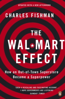 The Wal-Mart Effect : How an Out-of-town Superstore Became a Superpower, Paperback Book