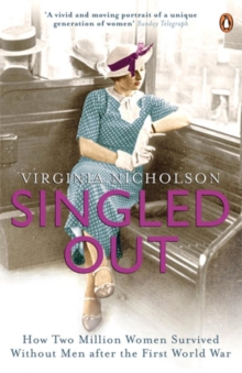 Singled Out : How Two Million Women Survived without Men After the First World War, Paperback / softback Book