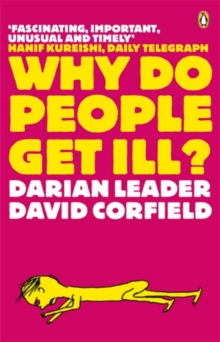 Why Do People Get Ill? : Exploring the Mind-body Connection, Paperback Book