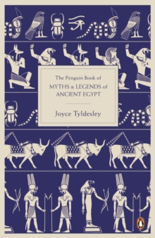 The Penguin Book of Myths and Legends of Ancient Egypt, Paperback Book