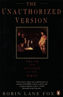 The Unauthorized Version : Truth and Fiction in the Bible, Paperback / softback Book