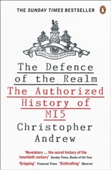 The Defence of the Realm : The Authorized History of MI5, Paperback Book