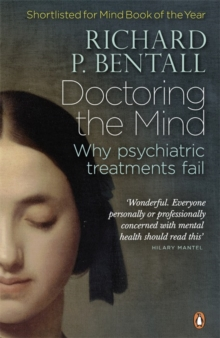 Doctoring the Mind : Why psychiatric treatments fail, Paperback / softback Book