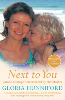 Next to You : Caron's Courage Remembered by Her Mother, Paperback Book