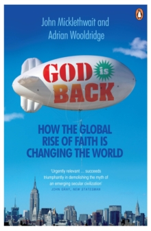 God is Back : How the Global Rise of Faith is Changing the World, Paperback / softback Book