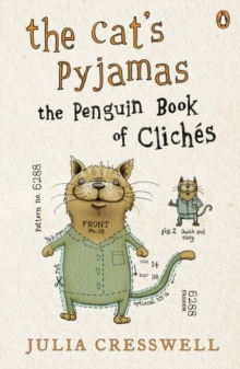 The Cat's Pyjamas : The Penguin Book of Cliches, Paperback / softback Book