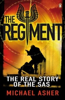 The Regiment : The Real Story of the SAS, Paperback Book
