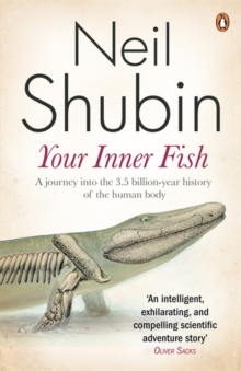 Your Inner Fish : The amazing discovery of our 375-million-year-old ancestor, Paperback Book
