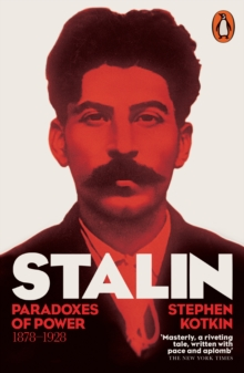 Stalin, Vol. I : Paradoxes of Power, 1878-1928, Paperback Book