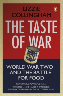 The Taste of War : World War Two and the Battle for Food, Paperback Book