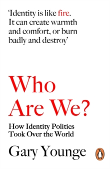Who are We - and Should it Matter in the 21st Century?, Paperback Book