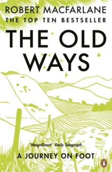 The Old Ways : A Journey on Foot, Paperback Book