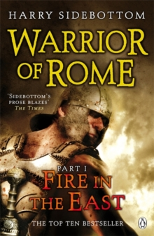 Warrior of Rome I: Fire in the East, Paperback Book