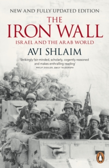 The Iron Wall : Israel and the Arab World, Paperback Book