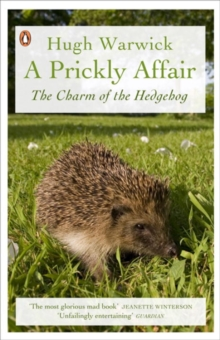 A Prickly Affair : The Charm of the Hedgehog, Paperback Book