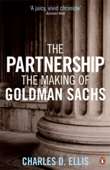 The Partnership : The Making of Goldman Sachs, Paperback Book