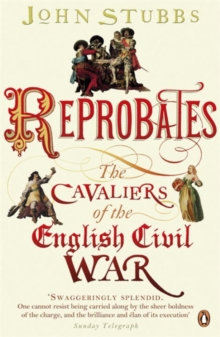 Reprobates : The Cavaliers of the English Civil War, Paperback / softback Book