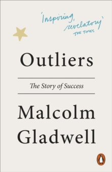 Outliers : The Story of Success, Paperback / softback Book