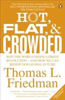 Hot, Flat, and Crowded : Why The World Needs A Green Revolution - and How We Can Renew Our Global Future, Paperback / softback Book